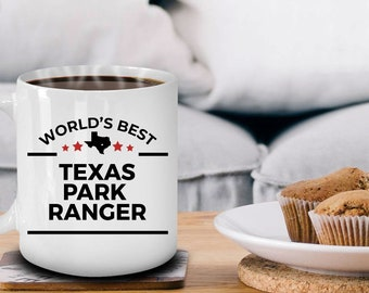 Texas Park Ranger Gift Birthday Father's Day Mother's Day Appreciation White Ceramic Coffee Mug