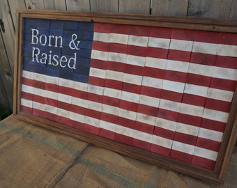 "End Cut Rustic American Flag / Hand Made ""Born & Raised"" framed flag / USA Flag / Vintage Flag / Distressed Flag / Stars and Stripes"