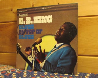 B.B. King - Blues On Top Of Blues - 33 1/3 Vinyl Record