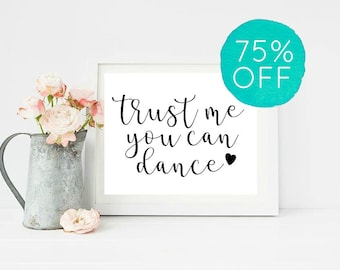 Trust Me You Can Dance, Printable Wedding Signs, Custom Wedding Signs, Rustic Wedding Signs, Wedding Signs, Wedding Decor, Reception Signs