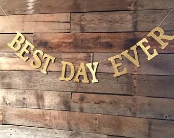 Best Day Ever Banner, Wedding Sign, Best Day, Wedding Decorations.