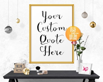 Custom Quote Print, Personalized Print,Printable Custom Wall Art,Custom Printable Sign,Custom Sign Printable,Custom Print Quote,Custom Print