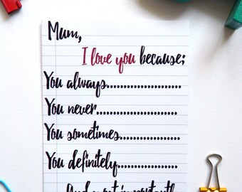 Mum, I Love You Because.....Birthday/Mother's Day Card