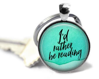I'd Rather be Reading, Keychain, Literary Necklace, Literary Gift, English Teacher Gift