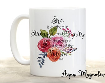 Proverbs 31:25 - She is Clothed in Strength and Dignity - Verse - Coffee Mug - Inspirational Quote