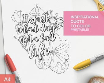 Inspirational quotes coloring page - It's just a bad day not a bad life