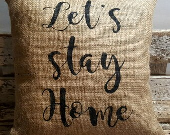 "Let's Stay Home Burlap Stuffed Pillow 14"" x 14"" Rustic Farmhouse Decor"