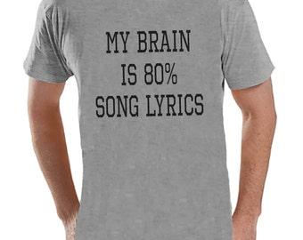 Song Lyrics Shirt - Music Lover Gift - Funny Music Shirt - My Brain is Song Lyrics - Mens Grey Tshirt - Humorous Tshirt - Gift for Friend