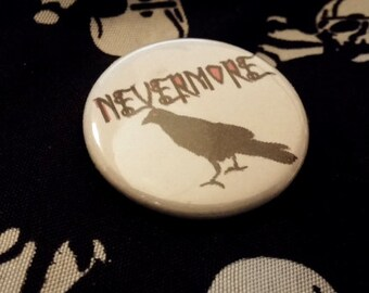 "Nevermore The Raven Edgar Allan Poe PinBack Button 1.25"" Magnet Poetry Pin"