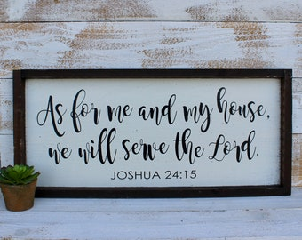 As for me and my house we will serve the Lord - Joshua 24:15 - hand painted wood sign - rustic wood sign - farmhouse style - scripture sign