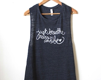 """Yoga Tank Top """"Just Breathe, Relax, and Be"""" Muscle Tank. MADE TO ORDER"""