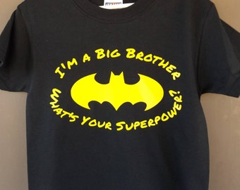 Batman I'm a Big Brother What's Your Superpower Shirt - Infant Toddler Childrens Youth Creeper or Tshirt