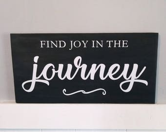 Find Joy in the Journey - handmade wooden sign