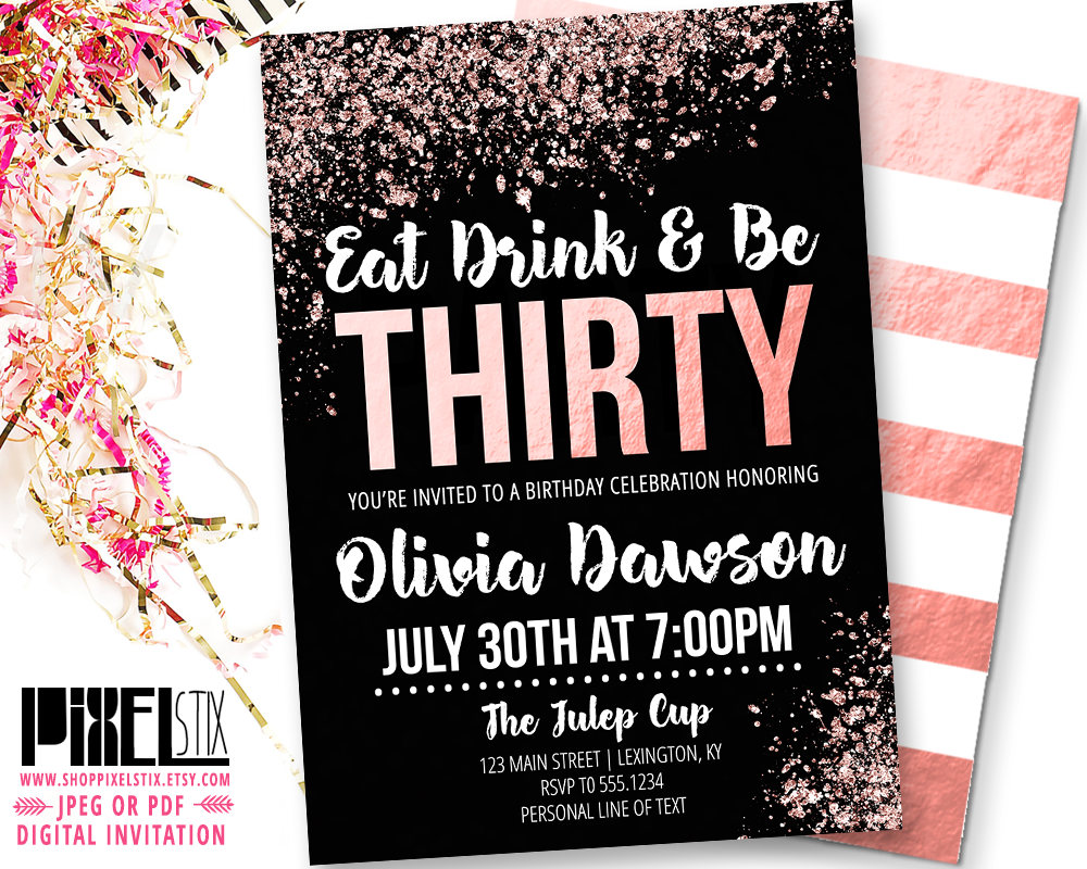 30th Birthday Rose Gold Invitation Eat Drink and Be Thirty