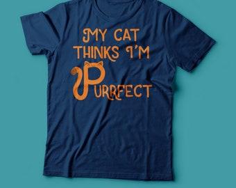 My Cat Thinks I'm Purrfect T-shirt - Cute Cat T-Shirt - Cute Animal TShirt  - Mens Ladies Sizes 100% Cotton Tee - Cat Lover T-Shirt - Kawaii