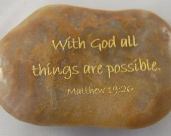 With God all things are possible. Matthew 19:26 Engraved Scripture River Rock