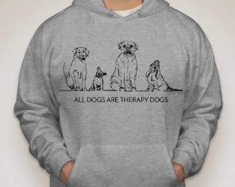 All Dogs Are Therapy Dogs Hoodie
