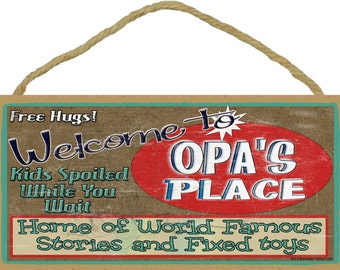 "Welcome To OPA'S Place Home of World Famous Stories and Fixed Toys Grandpa 5"" x 10"" Wall SIGN Plaque"