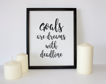"""Inspirational Handlettering Art """"Goals Are Dreams With Deadline"""" Black White Typography Home Decor Motivational Quote Office Art Dorm Decor"""