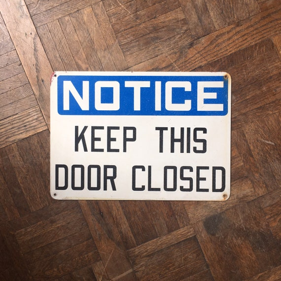 Vintage Factory Sign, Notice Keep This Door Closed Metal Sign, Industrial Decor