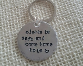 """Hand Stamped """"Please Be Safe and Come Home to Us"""" Key Chain for Law Enforcement/Military"""