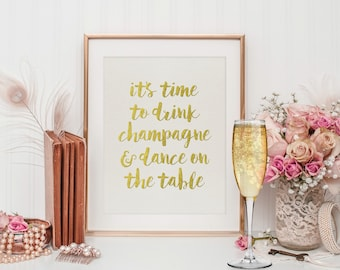 Champagne Quote - Gold Foil Quote - Champagne Print - Printable Art - Happy Print - Inspirational Quote - Instant Download - Quote Printable