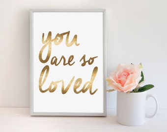 You are so Loved Print, Love print, Love Quote, Real gold Foil, Minimal Print, Bedroom Print, Modern Nursery print, Typography Print