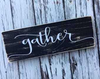 gather | small wood sign | shelf sitter | everyday | fall decor | harvest | thanksgiving | fall | rustic | farmhouse decor | Style# HM156