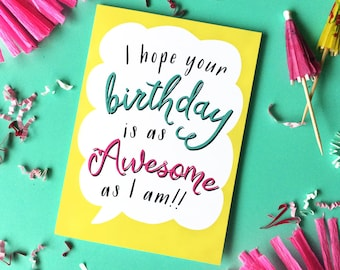 I Hope Your Birthday Is As Awesome As I Am - Funny Birthday Card - Snarky Birthday Card - Sarcastic Birthday Card - Awesome Birthday