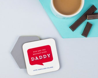 You Are The Bestest Ever Dad Coaster