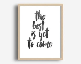 Typography Poster The Best Is Yet to Come Scandinavian Print Wall Decor Inspirational Print Quote Print Wall art