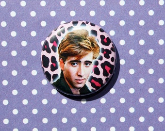 Valley Girl Nicolas Cage- One Inch Pinback Button magnet