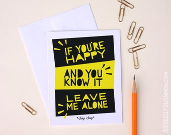 Funny Friend Card, Leave Me Alone Sarcastic Card, Witty Greeting Card, Life Sucks Card, A2 greeting card