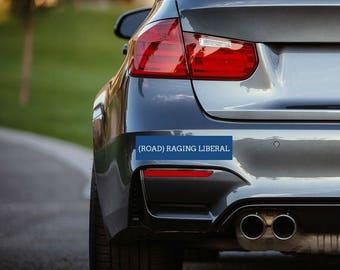 Liberal Bumper Sticker - Raging Liberal - Road Raging Liberal - Road Rage Sticker - Democrat Bumper Stickers - Blue Bumper Sticker