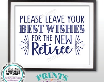 """Retirement Party Sign, Leave Your Best Wishes for the New Reitree Sign, Retirement Wishes, Retirement Decor, PRINTABLE Navy 8x10"""" Sign <ID>"""