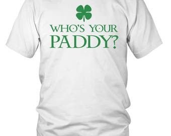 """St. Patrick's Day Drinking Shirt """"Who's Your Paddy"""" - St. Patrick's Day Shirt"""
