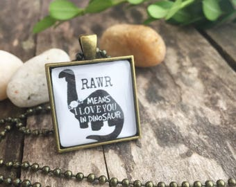 Rawr Means I Love You In Dinosaur Necklace/Dinosaur Jewelry