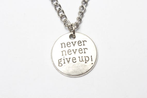 Never never give up silver charm necklace inspirational aloadofball Images