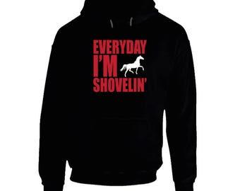 Every Day I'm Shovelin' Hoodie