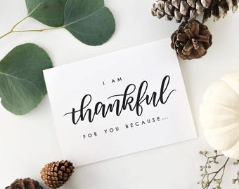 I'm Thankful For You Because... / Fall Card, Thanksgiving Card, Love Card / Hand Lettered Card / A2 / Blank / Charitable Donation