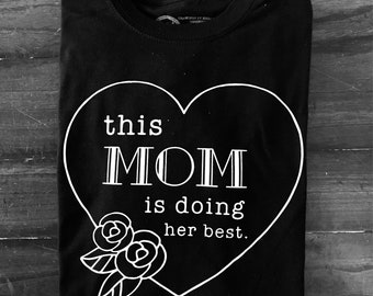 This Mom is Doing Her Best t-shirt, unisex slim cut fit XS-XL. Mother's Day Gift for cool mom.