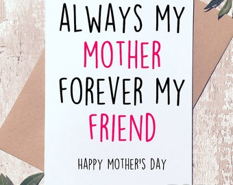 Mother's day card, Card for mum, Mom Card, Mother card, Always my mother, Forever my friend, Mothers day card