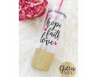 Hope, Faith, Love Glitter Tumbler // Acrylic Tumbler // Glitter Tumbler // Glitter Cup // Positive // Have Faith // Faith // Glitter Dipped