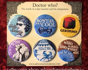 Doctor Who Pinback Button Set - Dr Who River bowties geronimo don't blink weeping angel time traveler pins whovian yowzah wibbly fez