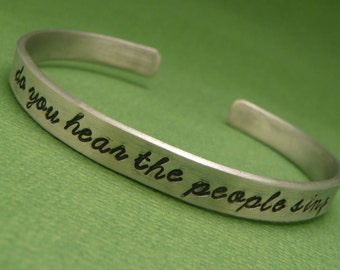 Les Miserables Inspired - Do You Hear The People Sing - A Hand Stamped Bracelet in Aluminum or Sterling Silver
