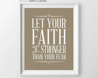 Let Your Faith Be Bigger Than Your Fear Wisdom Quote Christian Wall Art Scripture Print Christian Wall Decor Scripture Wall Art Faith Quote