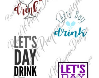 Let's Day Drink - DIGITAL file - decals, stickers, heat transfer vinyl (htv), and more! SVG and PNG Files. Create shirts, bags & more