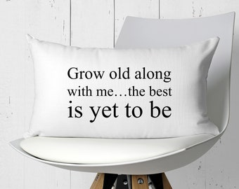 Pillow Cover - Farmhouse Decor - Farmhouse Pillow - Grow Old Along With Me - The Best Is Yet To Be - Anniversary Gift - Wedding Gift