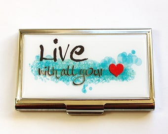 Business Card Case, Live with all your heart, Business card holder, Inspirational Words, For the office, Card case, Made in Canada (4759)