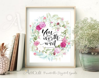 "Printable Artwork ""You were worth the wait"" Instant Download Home Wall decor Poster for nursery room, ArtCult watercolor dowloadable designs"